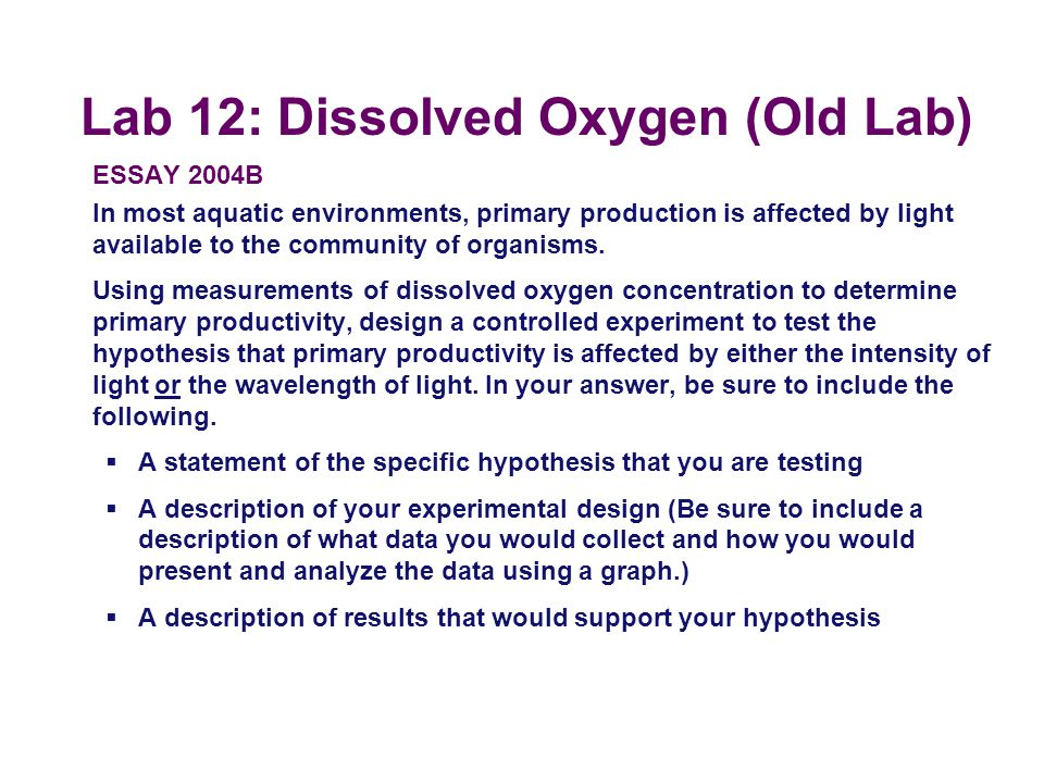 Lab 12: Dissolved Oxygen (Old Lab) ESSAY 2001 A biologist measured dissolved oxygen in the top 30 centimeters of a moderately eutrophic (mesotrophic)
