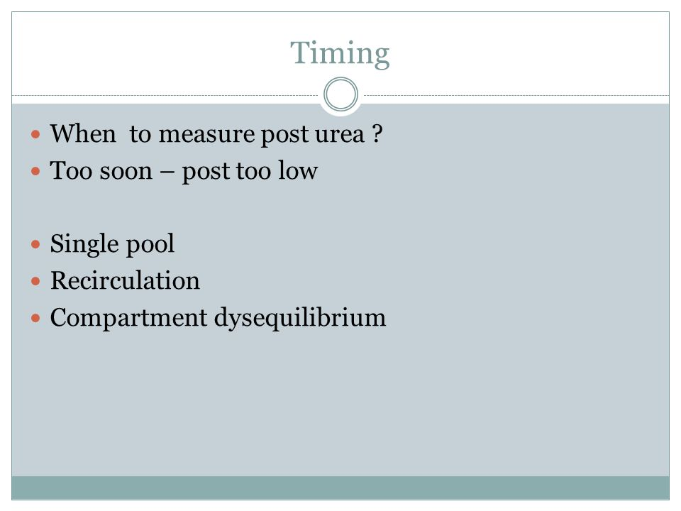 Timing When to measure post urea .