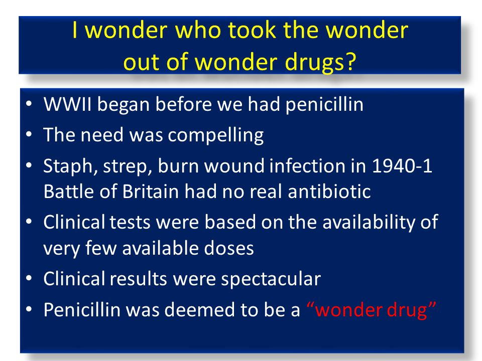 I wonder who took the wonder out of wonder drugs.