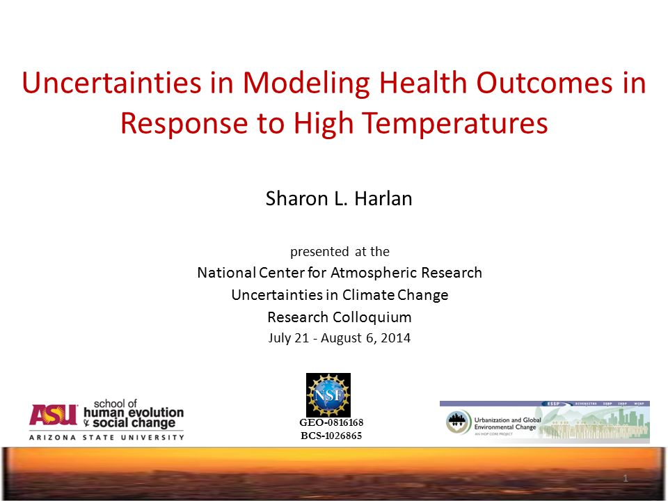 Uncertainties in Modeling Health Outcomes in Response to High Temperatures Sharon L.