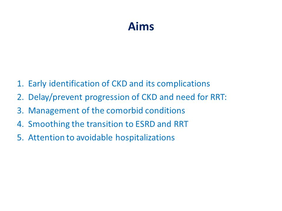 Aims 1.Early identification of CKD and its complications 2.