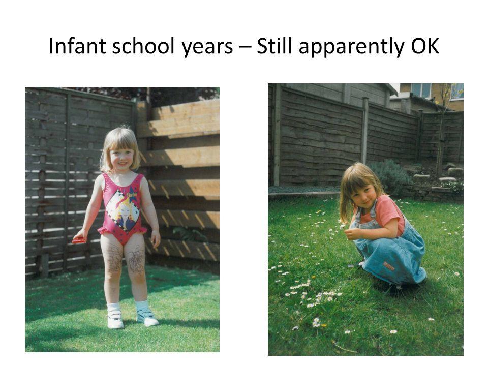 Infant school years – Still apparently OK