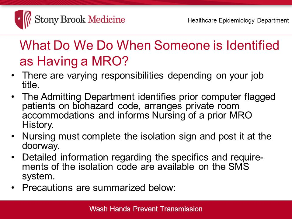 There are varying responsibilities depending on your job title. The Admitting Department identifies prior computer flagged patients on biohazard code,