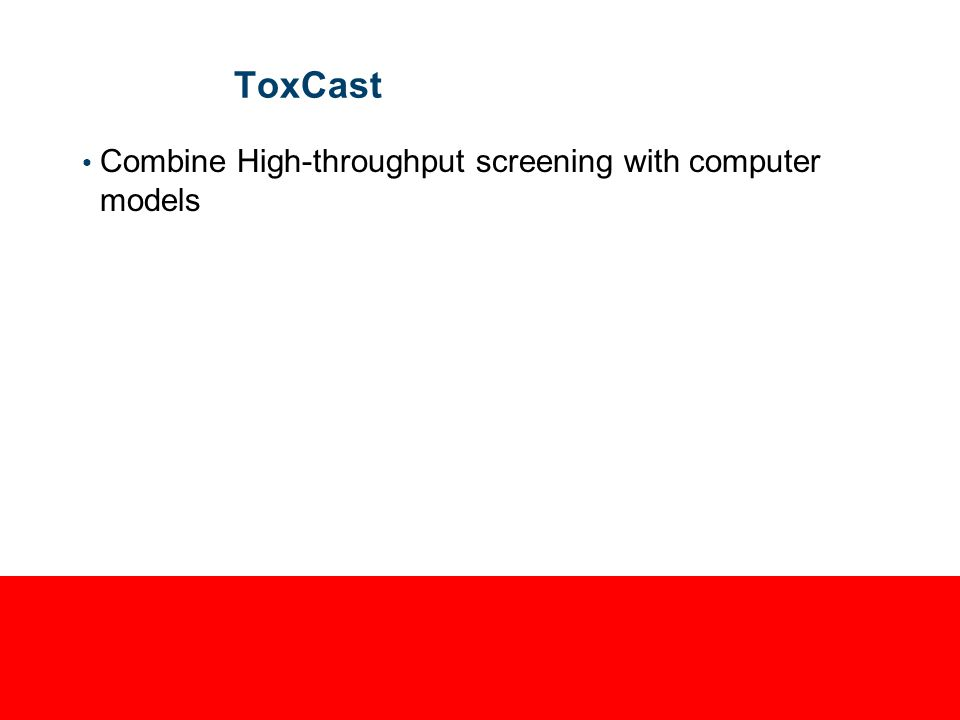 ToxCast Combine High-throughput screening with computer models