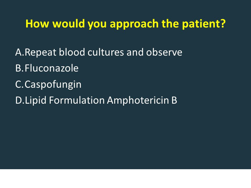 How would you approach the patient.
