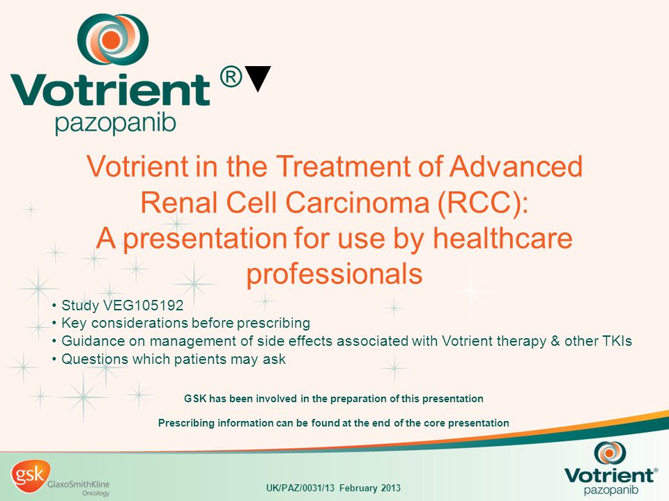Votrient indication 1 Votrient is indicated in adults for the first-line treatment of advanced renal cell carcinoma (RCC) and for patients who have received prior cytokine therapy for advanced disease.