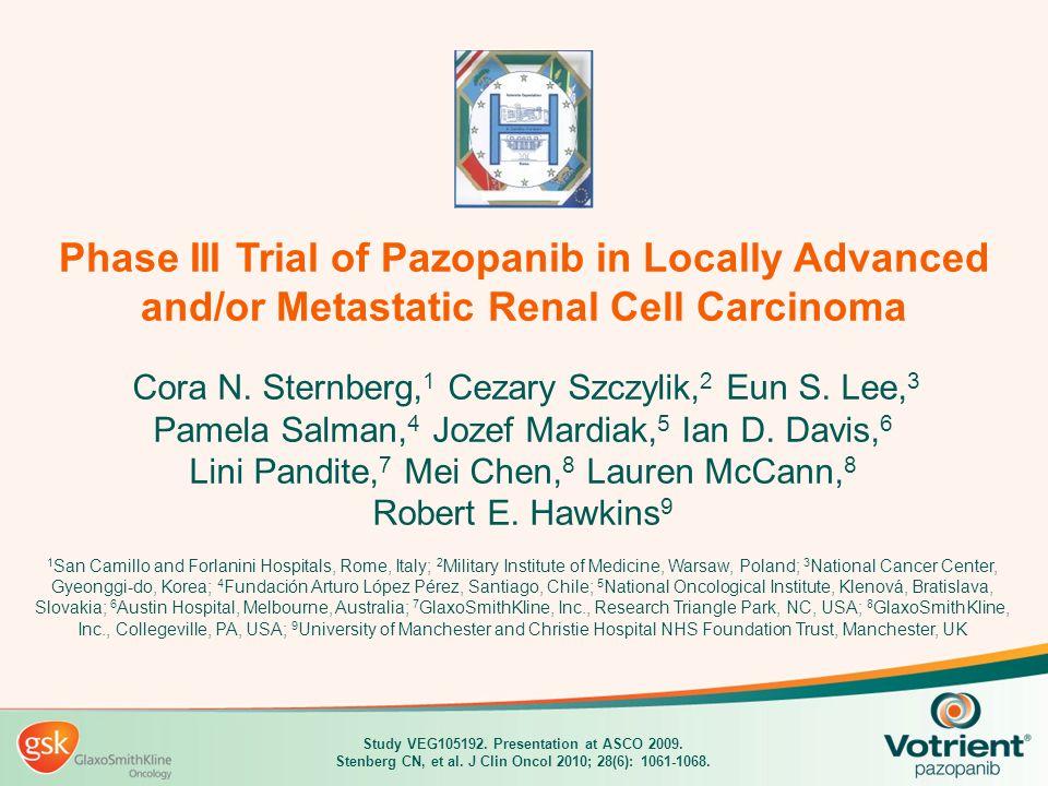 Phase III Trial of Pazopanib in Locally Advanced and/or Metastatic Renal Cell Carcinoma Cora N. Sternberg, 1 Cezary Szczylik, 2 Eun S. Lee, 3 Pamela S