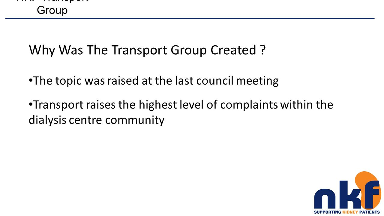 NKF Transport Group What Is the Aim Of The Transport Group .