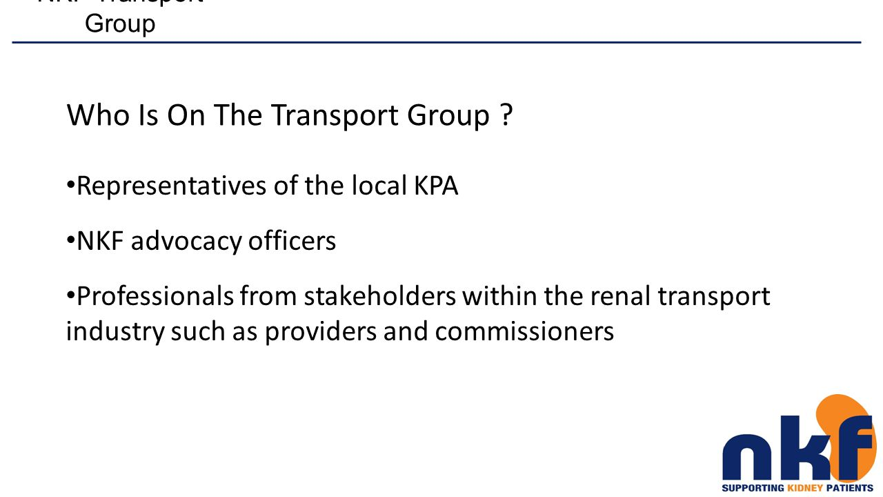 NKF Transport Group Who Is On The Transport Group .