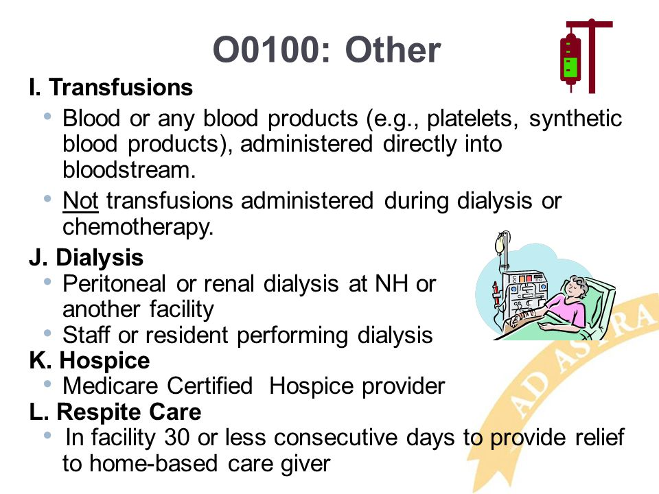 O0100: Other I. Transfusions Blood or any blood products (e.g., platelets, synthetic blood products), administered directly into bloodstream. Not tran