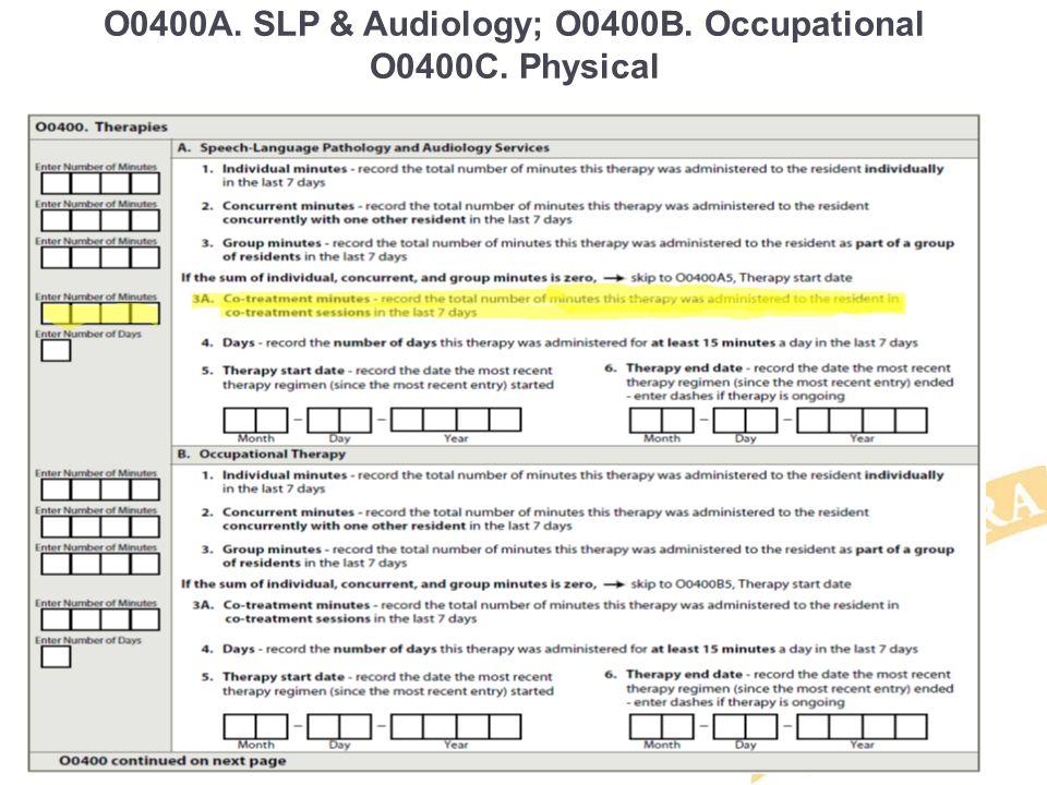 O0400A. SLP & Audiology; O0400B. Occupational O0400C. Physical