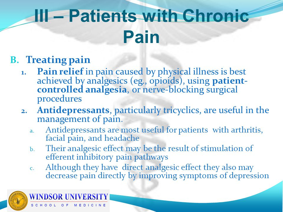 III – Patients with Chronic Pain B. Treating pain 1.