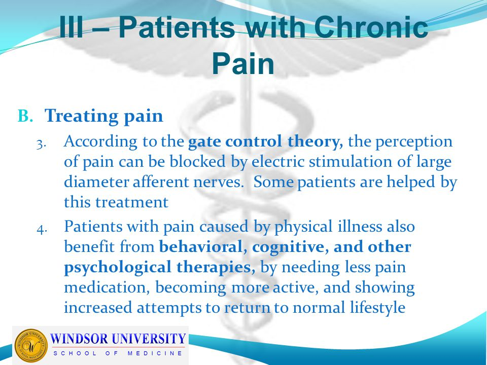 III – Patients with Chronic Pain B. Treating pain 3.