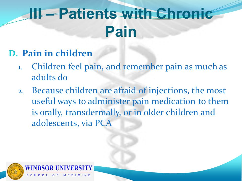 III – Patients with Chronic Pain D. Pain in children 1.
