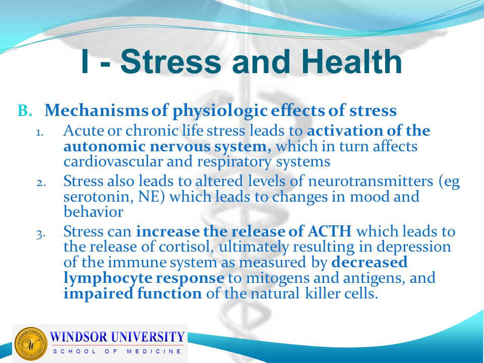 I - Stress and Health B. Mechanisms of physiologic effects of stress 1.