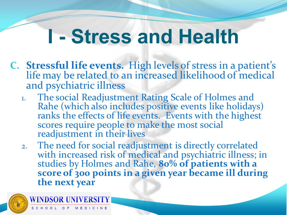 I - Stress and Health C. Stressful life events.