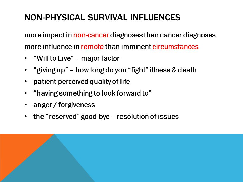 """NON-PHYSICAL SURVIVAL INFLUENCES more impact in non-cancer diagnoses than cancer diagnoses more influence in remote than imminent circumstances """"Will"""