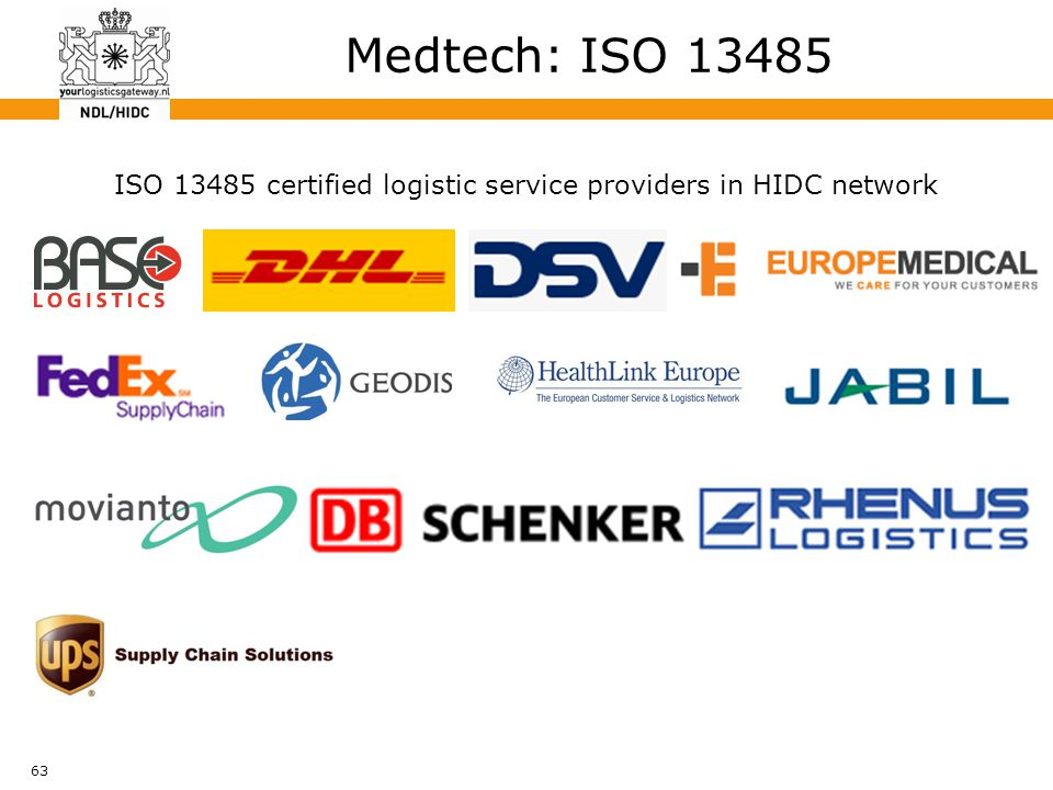 63 Medtech: ISO 13485 ISO 13485 certified logistic service providers in HIDC network