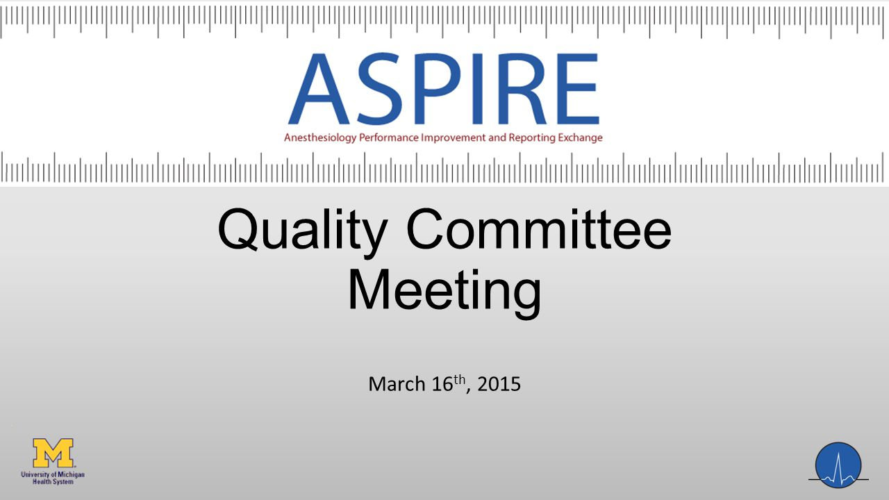 Quality Committee Meeting March 16 th, 2015