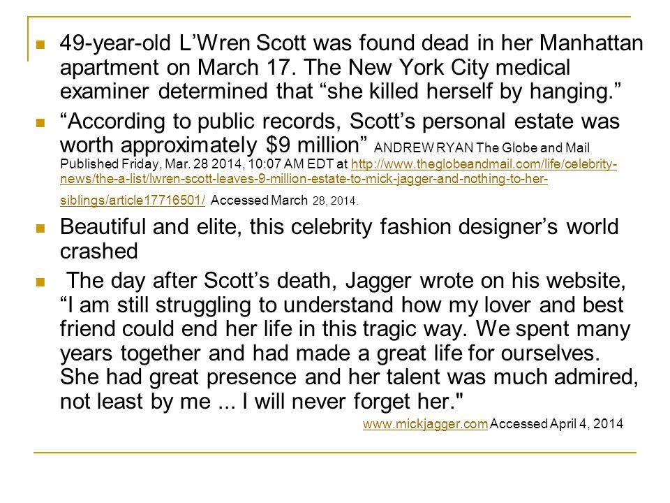 49-year-old L'Wren Scott was found dead in her Manhattan apartment on March 17.