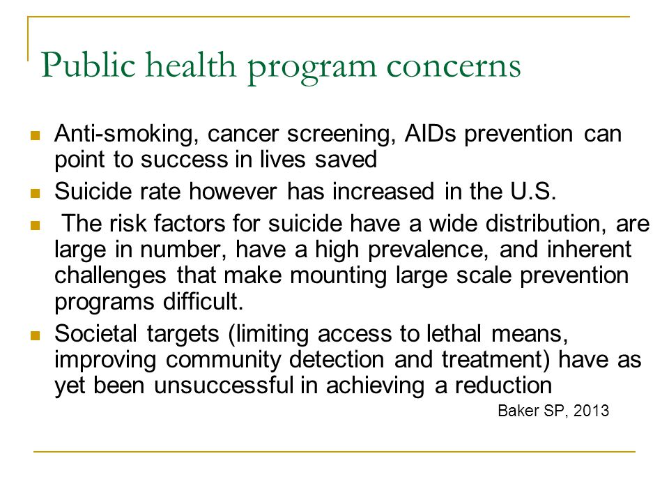 Public health program concerns Anti-smoking, cancer screening, AIDs prevention can point to success in lives saved Suicide rate however has increased in the U.S.