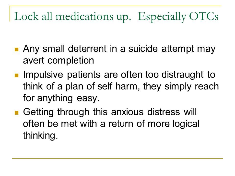 Lock all medications up.