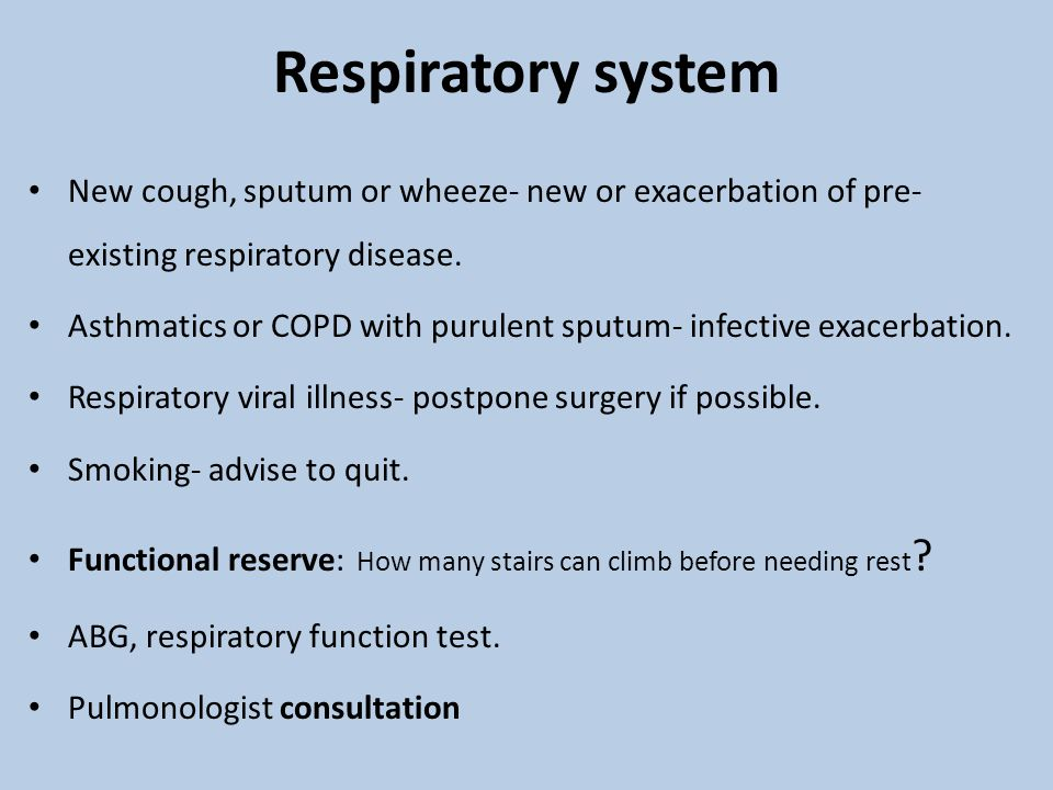Respiratory system New cough, sputum or wheeze- new or exacerbation of pre- existing respiratory disease.