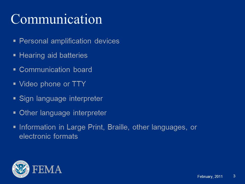 February, 2011 FEMA National Contracts  Types of contracts  Interpreters  Alternate formats  Personal Care Assistant Services  Considerations  Take longer  More expensive  Often not local 14