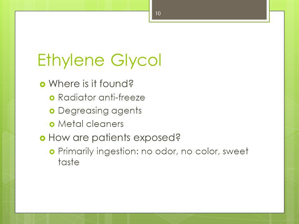 Ethylene Glycol  Where is it found.