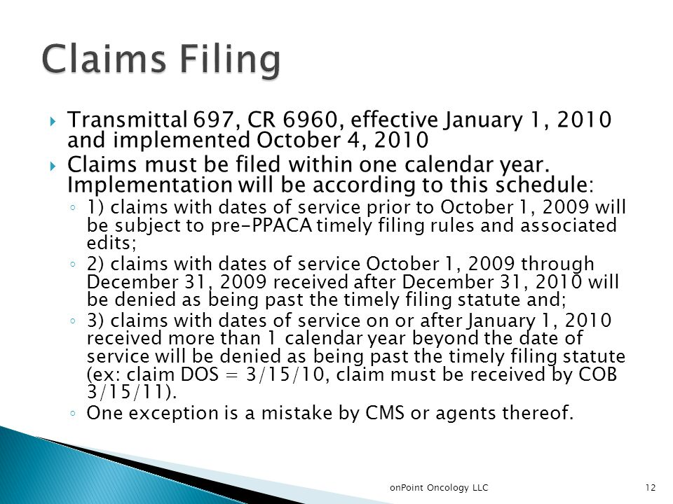  Transmittal 697, CR 6960, effective January 1, 2010 and implemented October 4, 2010  Claims must be filed within one calendar year. Implementation