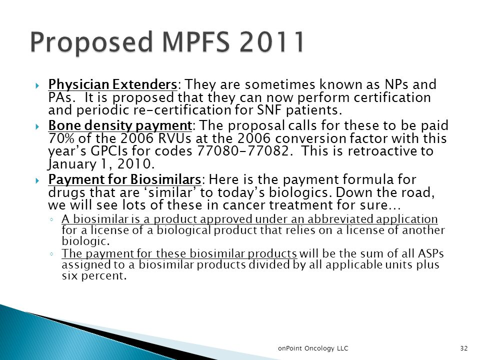  Physician Extenders: They are sometimes known as NPs and PAs.