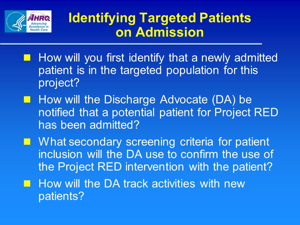 Identifying Targeted Patients on Admission How will you first identify that a newly admitted patient is in the targeted population for this project? H