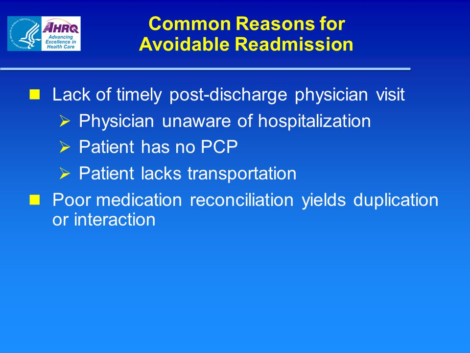 Diagnosis-Specific Reasons for Avoidable Readmissions COPD, pneumonia  Patients not getting home health benefits  Pneumonia readmissions may reflect need for end-of-life care Cardiac care  Cardiologists not arranging followup for heart failure patients  Readmissions higher for heart failure patients with behavioral problems