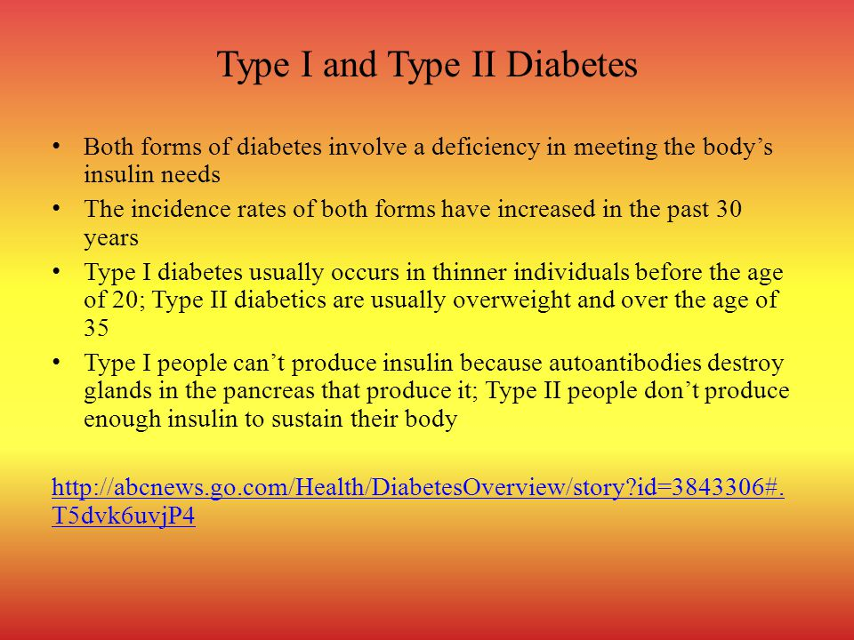 Type I and Type II Diabetes Both forms of diabetes involve a deficiency in meeting the body's insulin needs The incidence rates of both forms have inc