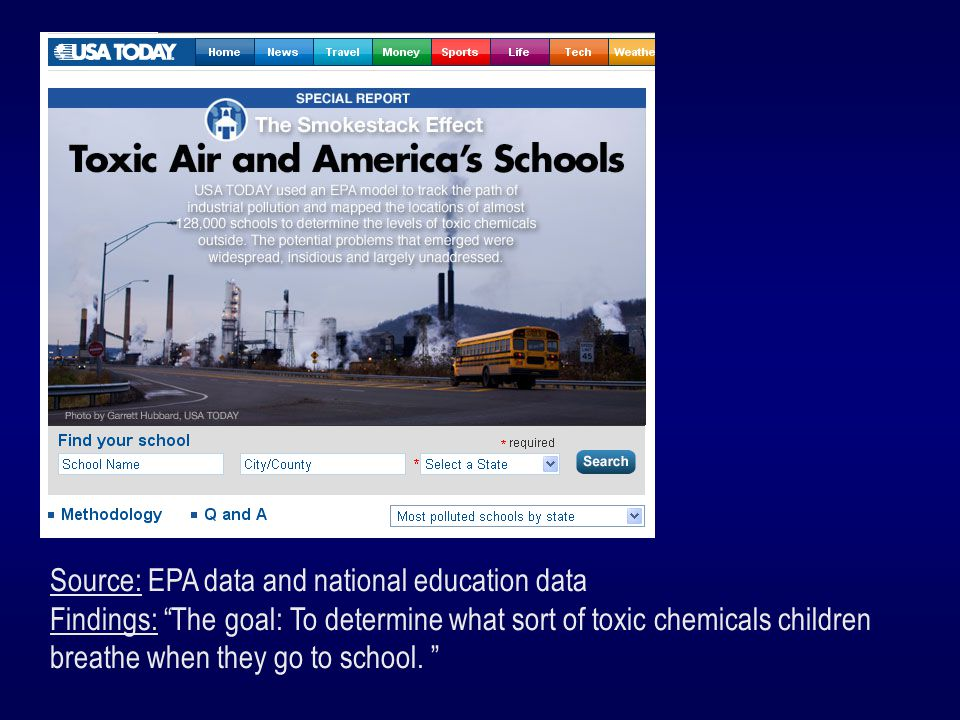 Source: EPA data and national education data Findings: The goal: To determine what sort of toxic chemicals children breathe when they go to school.