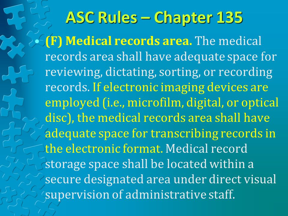 ASC Rules – Chapter 135 (F) Medical records area.