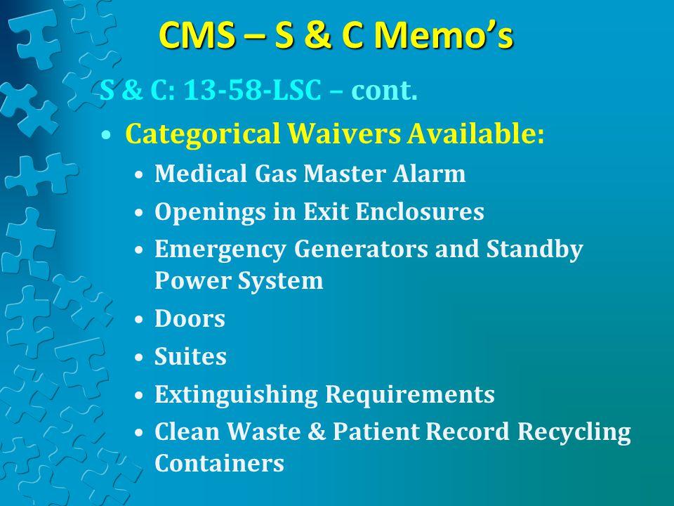 CMS – S & C Memo's S & C: 13-58-LSC – cont.