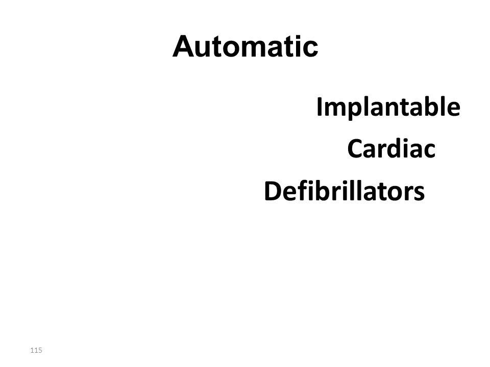 115 Automatic Implantable Cardiac Defibrillators