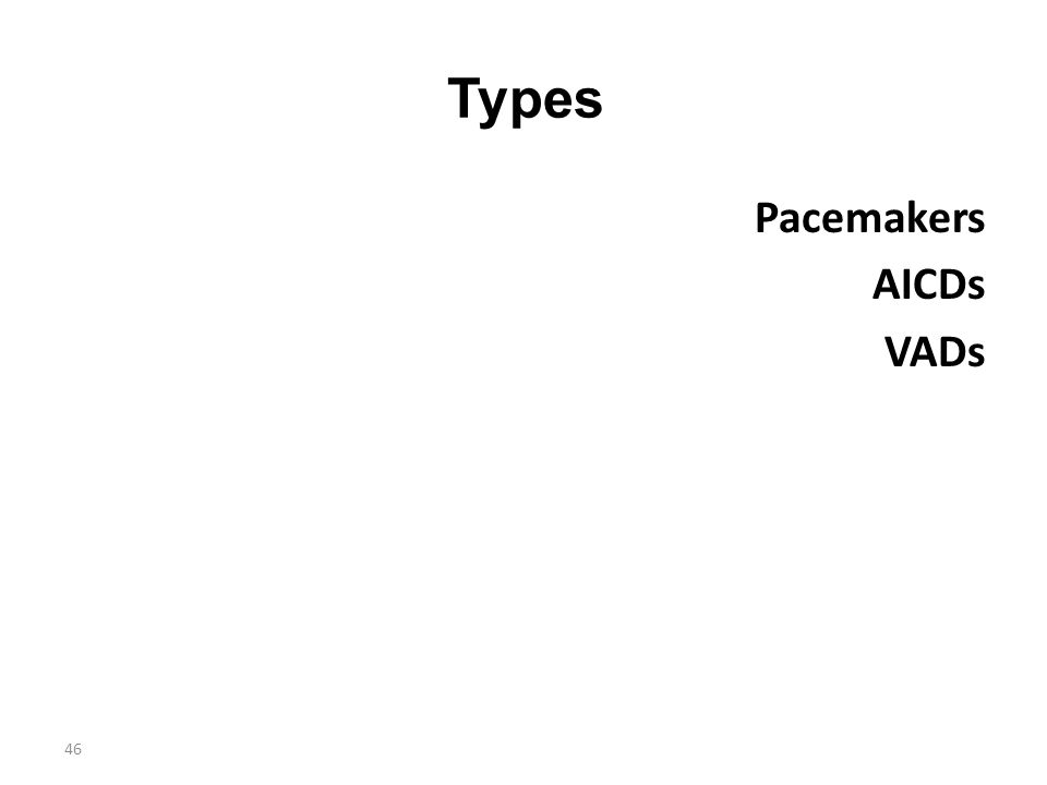 46 Types Pacemakers AICDs VADs