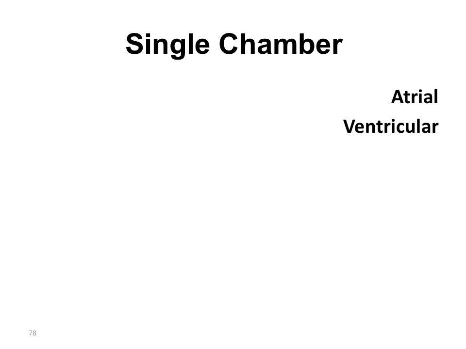 78 Single Chamber Atrial Ventricular