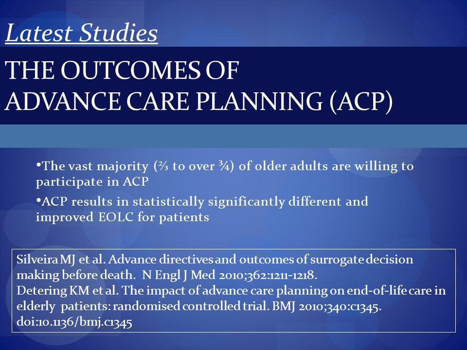 The vast majority ( ⅔ to over ¾) of older adults are willing to participate in ACP ACP results in statistically significantly different and improved E