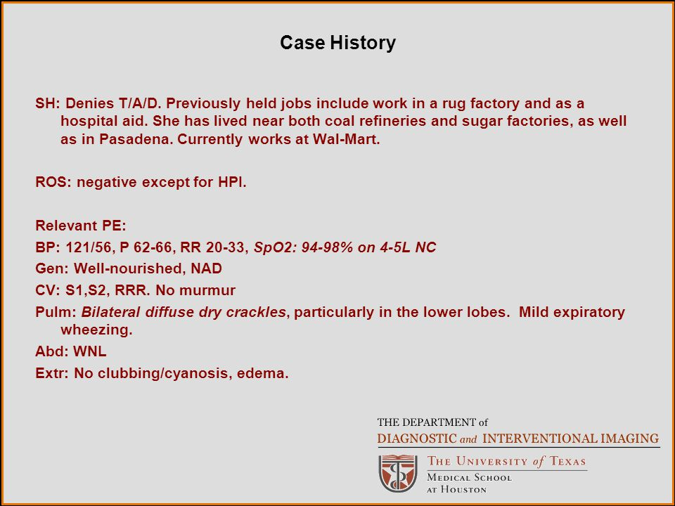 Case History SH: Denies T/A/D. Previously held jobs include work in a rug factory and as a hospital aid. She has lived near both coal refineries and s