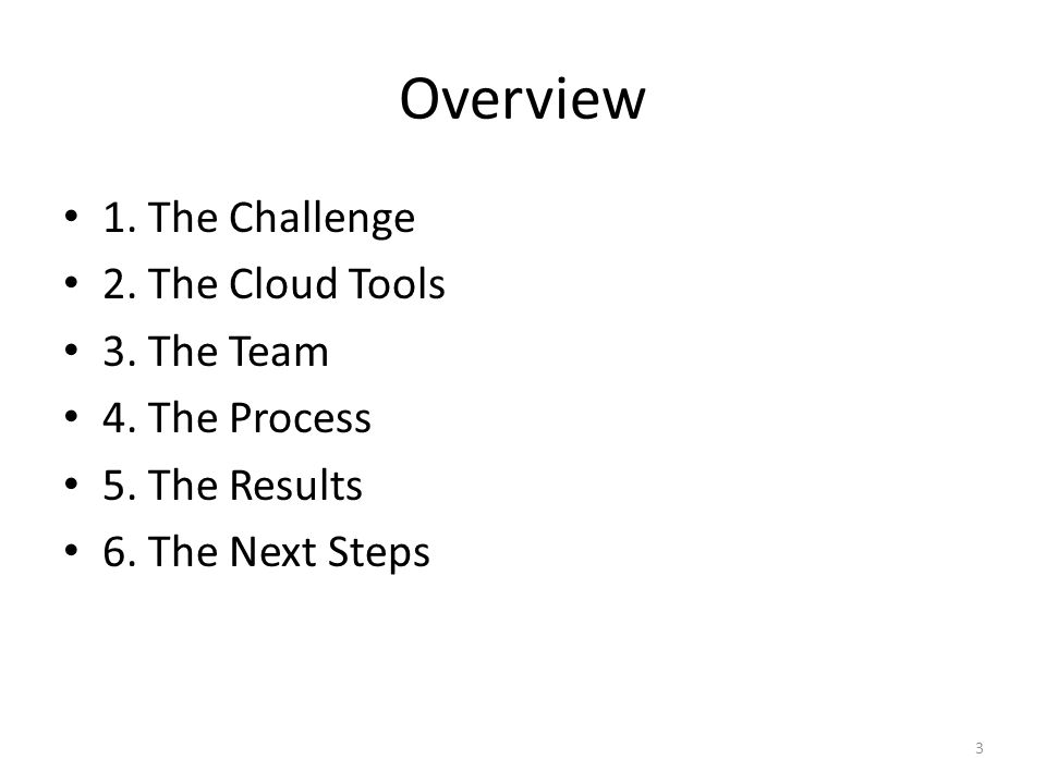 Overview 1. The Challenge 2. The Cloud Tools 3. The Team 4.