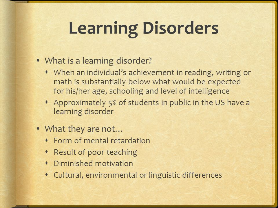 Learning Disorders  What is a learning disorder.