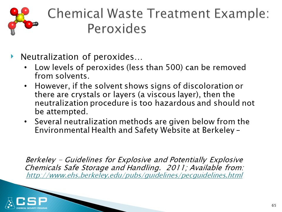 ‣ Neutralization of peroxides… Low levels of peroxides (less than 500) can be removed from solvents.