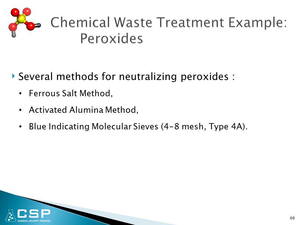 ‣ Several methods for neutralizing peroxides : Ferrous Salt Method, Activated Alumina Method, Blue Indicating Molecular Sieves (4-8 mesh, Type 4A).