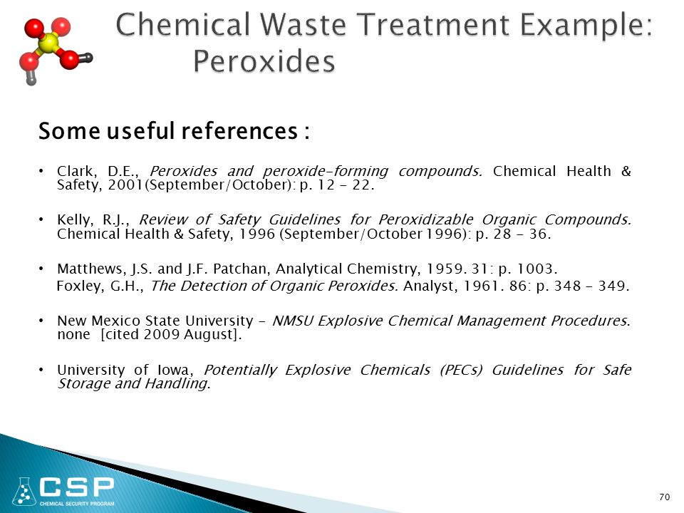 Some useful references : Clark, D.E., Peroxides and peroxide-forming compounds.