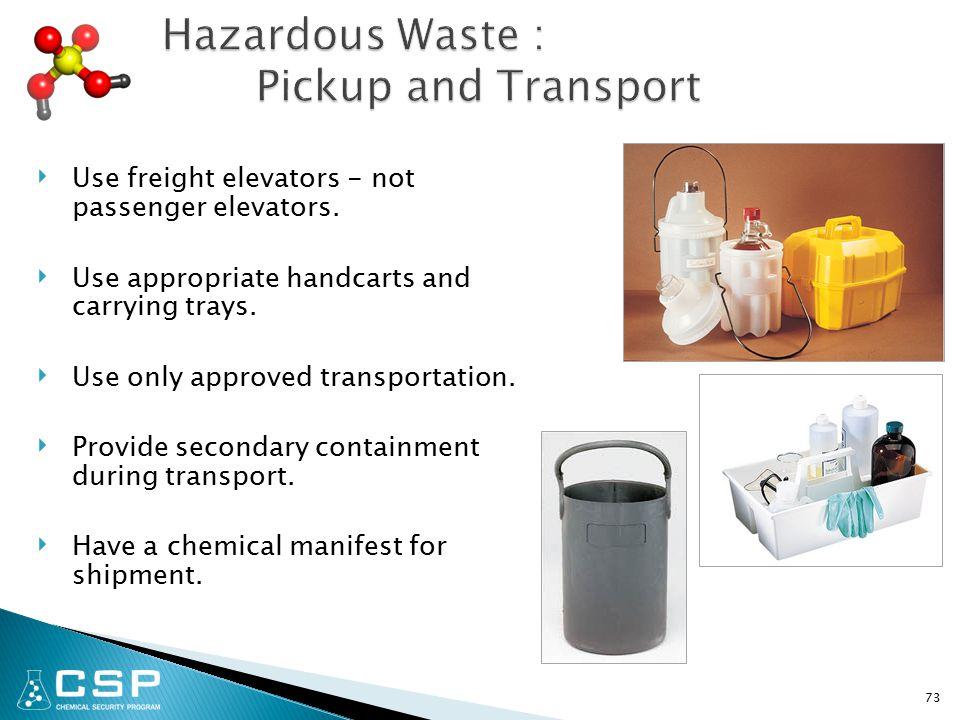 ‣ Use freight elevators - not passenger elevators.
