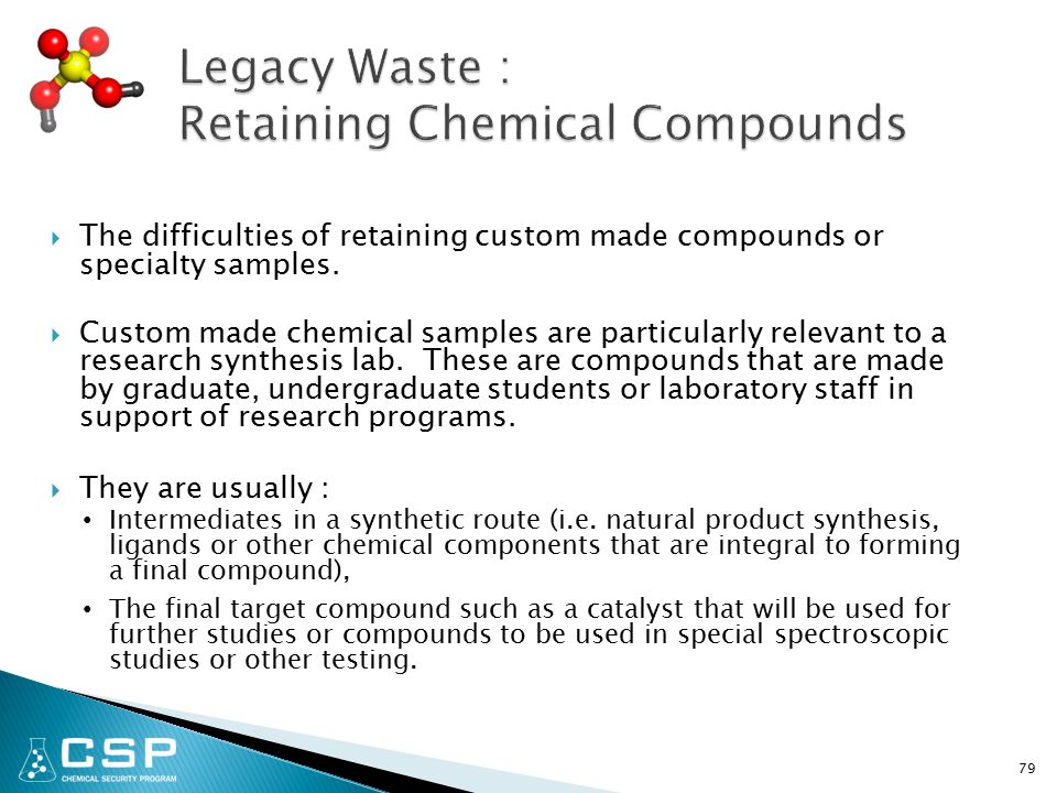  The difficulties of retaining custom made compounds or specialty samples.