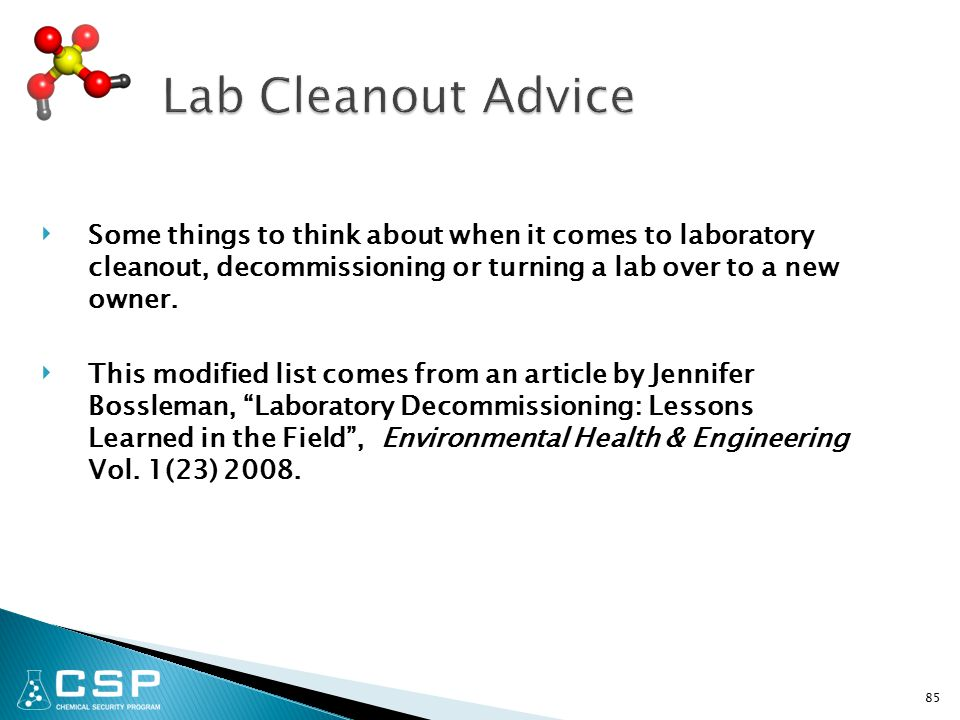 ‣ Some things to think about when it comes to laboratory cleanout, decommissioning or turning a lab over to a new owner.